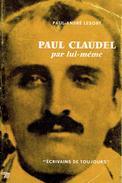 Paul Claudel Par Lui-même Par Paul-André Lesort, Écrivains De Toujours, Seuil, Paris, 1963 - Biographien