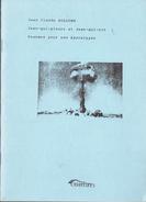 Jean-qui-pleure Et Jean-qui-rit - Psaumes Pour Une Apocalypse Par Jean-Claude Bologne, 32 Pages État Neuf - Poetry