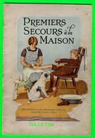 LIVRE - PREMIERS SECOURS À LA MAISON  - 32 PAGES - DATE ENVIRON 1950 - BEAUCOUP DE DESSINS - - Santé