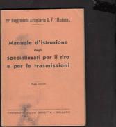 1942 -  MANUALE D´ISTRUZIONE SPECIALIZZATI PER IL TIRO E LE TRTASMISSIONI - Autres