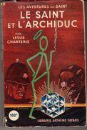 LE SAINT ET L'ARCHIDUC Par LESLIE CHARTERIS. N° 6 FAYARD 1948. Etat Moyen. - Arthème Fayard - Le Saint