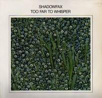 * LP * SHADOWFAX - TOO FAR TO WHISPER (Germany 1986 Ex-!!!) - Jazz