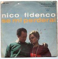 """Nico Fidenco  """"se Mi Perderai -- Goccia Di Mare""""  (disco 45 Giri  Anni 60 - Classica"""