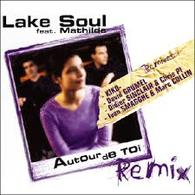 AUTOUR DE TOI    LAKE SOUL    (MAXI 45 TOURS)   REMIX    CD NEUF - Compilations