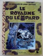 JIMMY TOUSSEUL 5 LE ROYAUME DU LEOPARD EO 1991 TBE - Jimmy Tousseul