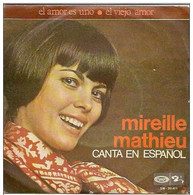 Mireille Mathieu 45t. SP ESPAGNE *el Amor Es Uno* - Sonstige - Franz. Chansons