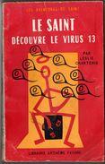 LE SAINT DECOUVRE LE VIRUS 13 Par LESLIE CHARTERIS. N° 36 FAYARD 1955 Etat D'usage. VOIR++ - Arthème Fayard - Le Saint