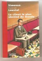 Simenon Illustré Par Loustal - Le Client Le Plus Obstiné Du Monde - Carnets Omnibus- 2000 - Simenon