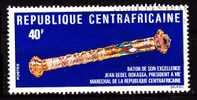 CENTRAFRICAINE BATON DE MARECHAL  DE BOKASSA PRESIDENT YT  243  ANNEE 1975 - Centraal-Afrikaanse Republiek