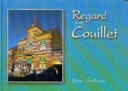"""Recueil De Cartes-vues Et Photos Commentées """"Regard Sur COUILLET"""" LARDINOIS, Y. (2006) - Livres"""