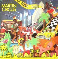 "Martin Circus  ""  La Toka-toké  "" - 45 T - Maxi-Single"