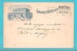 ROMA GRAND HOTEL DE LA MINERVE CARTOLINA FORMATO PICCOLO VIAGGIATA NEL 1910 - Roma
