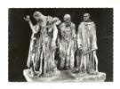 Cp, Sculpture, Musée Rodin, Les Bourgeois De Calais - Sculptures