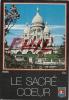 """""""Paris Et Ses Merveilles"""" - La Basilique Du Sacré-Coeur De Montmartre, Ref 1107-423 - Sacré Coeur"""