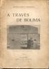 A TRAVES DE BOLIVIA GENERAL JOSE E. RODRIGUEZ BUENOS AIRES IMPRENTA LOPEZ AÑO 1925  244 PAGINAS MAS MUCHAS LAMINAS Y MAP - Geography & Travel