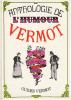Anthologie De L'humour Vermot 90 Ans D'humour Vermot Guides Vermot Relie - Humour