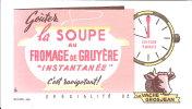 BUVARD      LA SOUPE  AU  FROMAGE DE GRUYERE - Alimentaire