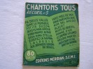 Petit Livret Ancien-CHANTONS TOUS RECUEIL N°5-80 SUCCES-EDITIONS MERIDIAN § S.E.M.I. - Musique