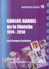 CARLOS GARDEL EN LA FILATELIA 1974-2010 JOSE CAMPOY FERNANDEZ F.A.E.F. GARDES 2 X 4 TANGO GOTAN - Letteratura