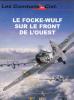 Les Combats Du Ciel 06 Le Focke-Wulf Sur Le Front De L´Ouest Del Prado Osprey 1999 - Revues & Journaux