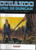 Durango L'or De Duncan De Yves SWOLFS EO - Livres, BD, Revues