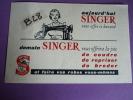 BUVARD SINGER Aujourd´hui SINGER Vous Offre Ce Buvard, Demain SINGER Vous Offrira ...(couturière Et Sa Machine à Coudre) - Buvards, Protège-cahiers Illustrés