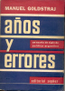 MANUEL GOLDSTRAJ AÑOS Y ERRORES UN CUARTO DE SIGLO DE POLITICA ARGENTINA EDITORIAL SOPHOS AÑO 1957 313 PAGINAS PROLOGO P - Histoire Et Art