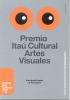 PREMIO ITAU CULTURAL ARTES VISUALES 2011-2012 BANCO ITAU BUEN AYRE ARGENTINA - Banques