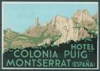SPAIN -   HOTEL COLONIA PUIG MONTSERRAT LABEL VIGNETTE -  - LOT 4258 - Advertising