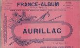 FRANCE-ALBUM N°69 - AURILLAC , Vic-sur-Cère,Le Puy-Mary,Vallée De La Jordane - 76 Vues , Notice Et Carte - 1901-1940