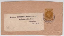 CEYLAN - VICTORIA - RARE FRAGMENT De BANDE JOURNAL Pour MARSEILLE - ENTIER POSTAL - Ceylon (...-1947)