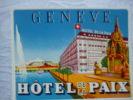 Old Luggage Label  -   Hotel  De La Paix  -  Geneve - Hotel Labels