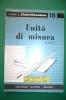 PEB/12 QUADERNI DI ELETTRIFICAZIONE N.18 Ed.Delfino/UNITA' MISURA - Scienze & Tecnica