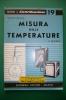 PEB/13 QUADERNI DI ELETTRIFICAZIONE N.19 Ed.Delfino/MISURA TEMPERATURE - Scienze & Tecnica