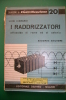 PEB/14 QUADERNI DI ELETTRIFICAZIONE N.20 Ed.Delfino/RADDRIZZATORI ALL'OSSIDO DI RAME ED AL SELENIO - Scienze & Tecnica
