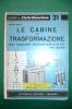PEB/15 QUADERNI DI ELETTRIFICAZIONE N.21 Ed.Delfino/CABINE TRASFORMAZIONE PER IMPIANTI INDUSTRIALI E CIVILI - Scienze & Tecnica