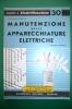 PEB/21 QUADERNI DI ELETTRIFICAZIONE N.30 Ed.Delfino/MANUTENZIONE DELLE APPARECCHIATURE ELETTRICHE - Scienze & Tecnica
