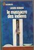 J AI LU..LEUR AVENTURE / LA GUERRE .D.36..LE MASSACRE DES INDIENS.. - Aventure