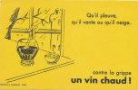 BU 801/ BUVARD   UN VIN   CHAUD  CONTRE LA GRIPPE
