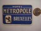 392  BRUXELLES BELGIE BELGIQUE METROPOLE HOTEL LABEL ETIQUETTE ETIQUETA HOTEL - Hotel Labels