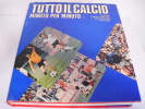 TUTTO  IL  CALCIO  Minuto  Per  Minuto - Enciclopedie