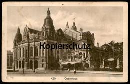 ALTE POSTKARTE KÖLN OPERNHAUS OPER Opéra Cöln Cpa Postcard Ansichtskarte AK - Koeln