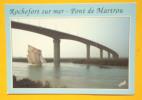 ROCHEFORT SUR MER PONT DE MARTROU - Rochefort