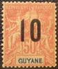 1912 Guyane Type Groupe 50 Centimes Surchargé 10 Neuf * YT 72 Côte Dallay 5,00 € - Zonder Classificatie