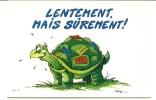 CPM TORTUE DESSINEE Lentement Mais Sûrement - Schildpadden
