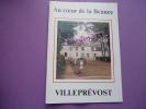 28 - Au Coeur De La Beauce VILLEPREVOST (colombier, Chauffeurs D´Orgères) Régionalisme Eure Et Loir - Centre - Val De Loire
