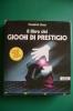 PEF/29 Friedrich Stutz IL LIBRO DEI GIOCHI DI PRESTIGIO /MAGIA Armenia Ed.1989 - Giochi