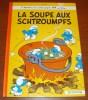Les Schtroumpfs 10 La Soupe Aux Schtroumpfs Peyo Dupuis Édition 1979 - Schtroumpfs, Les