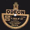 Disque 78 Tours - ODEON 250 376 - Le Chansonnier Georges CHEPFER - LE FRERE DE LAIT - 78 T - Disques Pour Gramophone