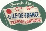 ETIQUETTE BAGAGE C GLE TRANSATLANTIQUE .S/S ILE DE FRANCE - Publicités